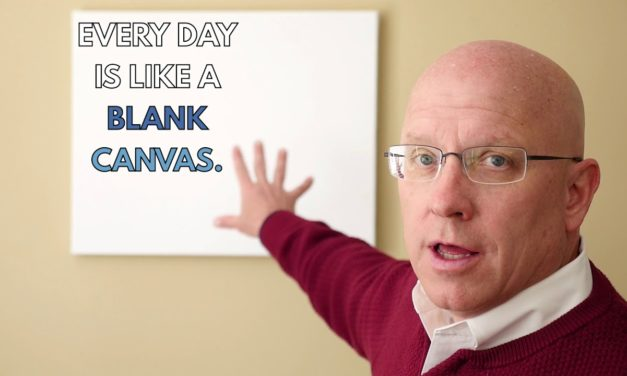 Every Day is Like a Blank Canvas
