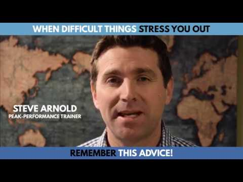 When Difficult Things Stress You Out Remember This Advice!